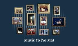Music Yo (Yo Ma)