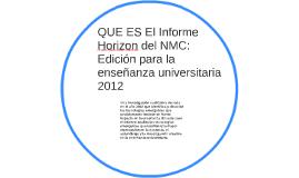 QUE ES El Informe Horizon del NMC: Edición para la enseñanza