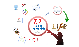 My Life, My Health