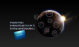 Copy of PASOS PARA FORMATEAR UNA PC E INSTALAR WINDOWS 7