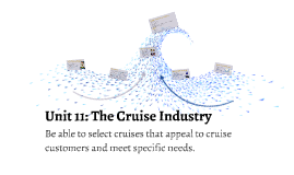 Unit 11: The Cruise Industry