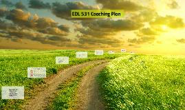 EDL 531 Coaching Plan