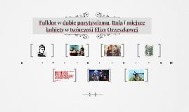 Folklor w dobie pozytywizmu. Rola i miejsce kobiety w twórcz