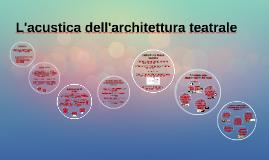 Copy of L'acustica dell'architettura teatrale