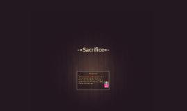 -=Sacrifice=-