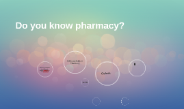 Do you know pharmacy?