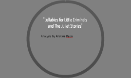 """Lullabies for Little Criminals and The Juliet Stories"""