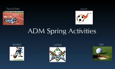 ADM Spring Activites