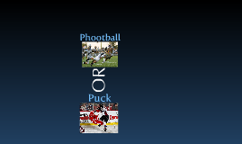 Phootball Or Puck