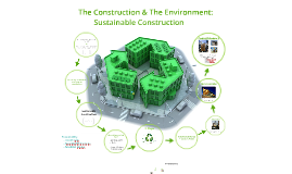 The Construction and the environment