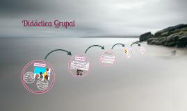 Copy of Didactica Grupal