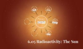 6.05 Radioactivity