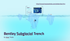 Bentley Subglacial Trench By Kylee Theiler On Prezi