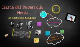 Desarrollo Moral de Lawrence Kohlberg
