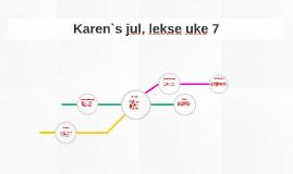 Karen`s jul, lekse uke 7