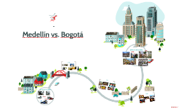 Medellín vs. Bogotá