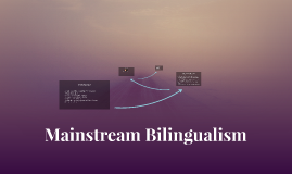 Mainstream Bilingualism