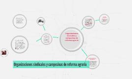 Copy of Organizaciones sindicales y campesinas de reforma agraria