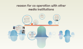 reason for co operation with other media instituions