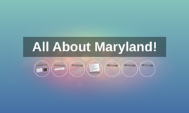 All About Maryland!