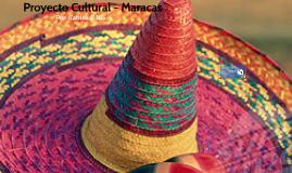Proyecto Cultural - Maracas