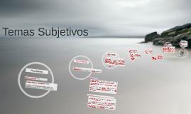 Copy of Copy of Temas Subjetivos