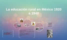 La educación rural en México 1920 a 1940