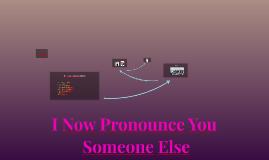 I Now Pronounce You