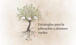 Estrategias para la educación a alumnos sordos