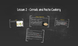 Copy of Lesson 2 : Cereals and Pasta Cookery