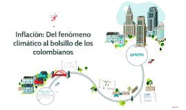 Inflación: Del fenómeno climático al bolsillo de los colombi