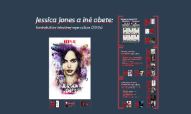 Jessica Jones a iné obete: Kontrakultúra televíznej rape culture (2010s)