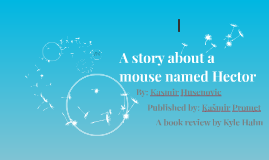 A story about a mouse named Hector