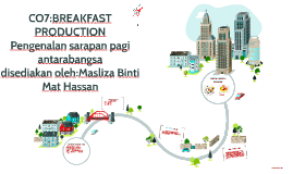 CO7:BREAKFAST PRODUCTION