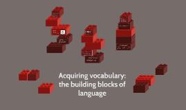 Acquiring vocabulary: