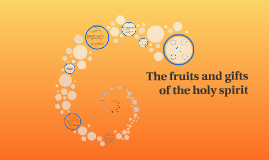 Copy of The fruits and gifts of the holy spirit