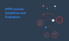 MPM courses guidelines and evaluation
