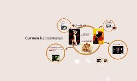 Carmen Reincarnated
