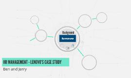 HR MANAGEMENT - LENOVO'S CASE STUDY