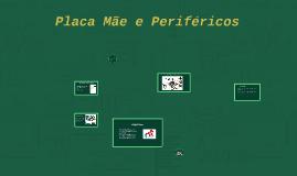 Placas, componentes e Periféricos