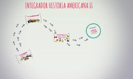 INTEGRADOR HISTORIA AMERICANA II