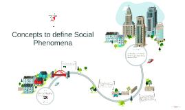 Concepts to define Social Phenomena