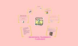 Copy of DEMOCRACIA, TOLERANCIA Y PLURALISMO