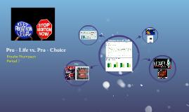 Pro - Life vs. Pro - Choice