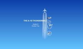 THE A-10 THUNDERBOLT