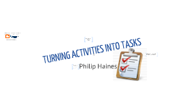 Copy of Turning Activities into Tasks