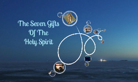 Copy of The Seven Gifts Of The Holy Spirit