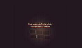 Formação profissional em contexto de trabalho
