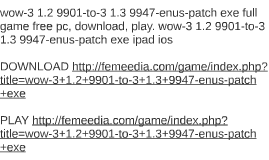 Wow    Enus Patch Exe Full Game Free P By Bill Purtell On Prezi