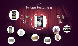 So long Senior year